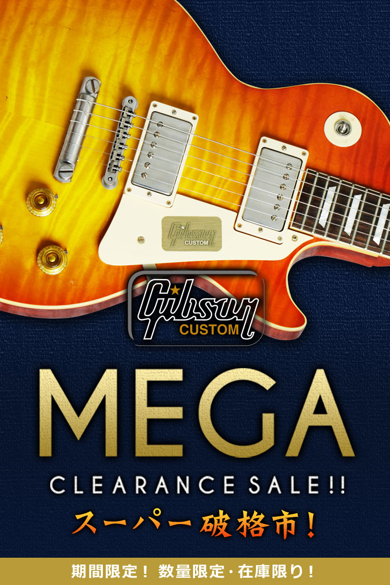 スーパー破格市!Gibson Custom Mega Clearance Sale!!