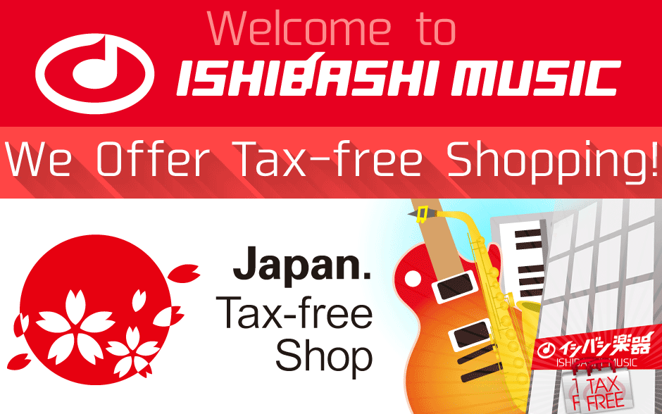 Welcome to ISHIBASHI MUSIC. Tax-free Shopping Information